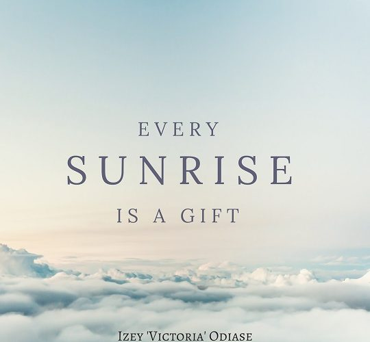 Every Sunrise Is a Gift