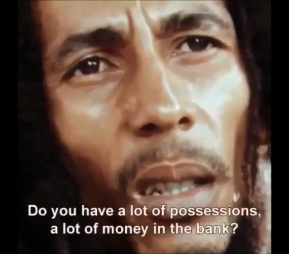 Bob Marley on Wealth and Possessions