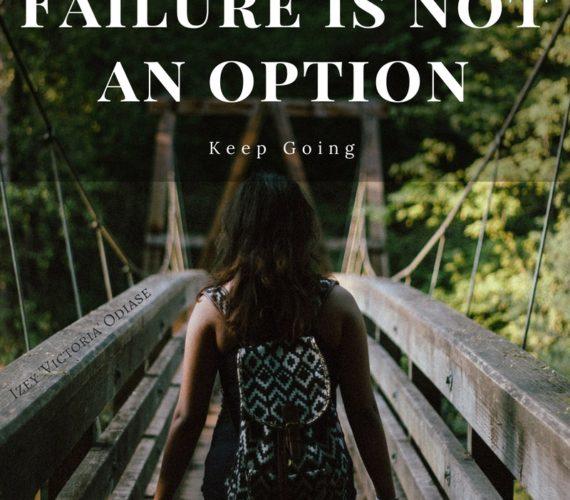 Failure is not an option. Keep going!