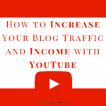 How to Increase Your Blog Traffic and Income with YouTube