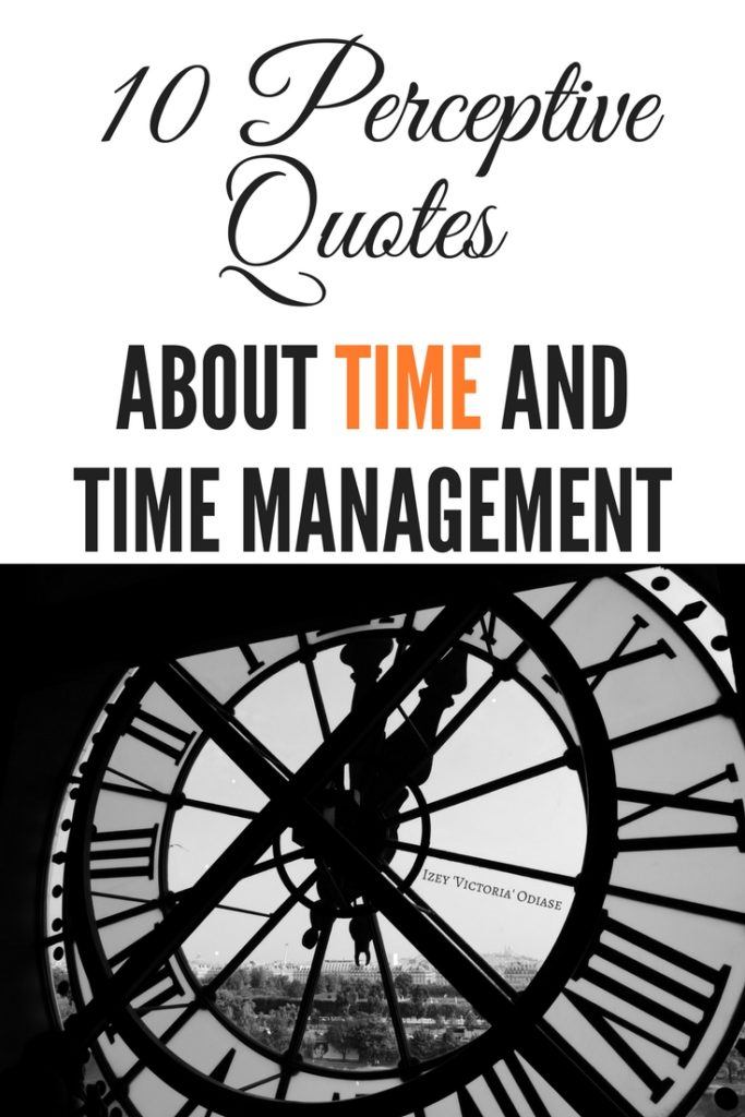 10 Perceptive Quotes About Time And Time Management Izey Victoria