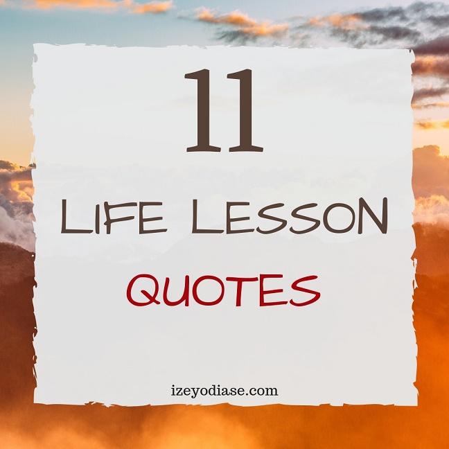 11 Life Lesson Quotes - Izey Victoria Odiase