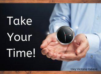 Take Your Time! Izey Victoria Odiase