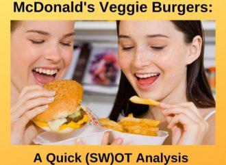 McDonald's Veggie Burgers_ A Quick (SW)OT Analysis