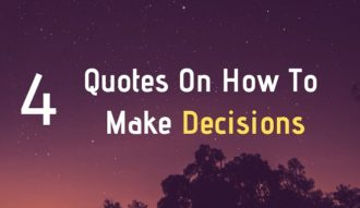 Quotes On How To Make Decisions